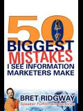 50 Biggest Mistakes: I See Information Marketers Make