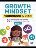 Growth Mindset Workbook for Kids: 55 Fun Activities to Think Creatively, Solve Problems, and Love Learning