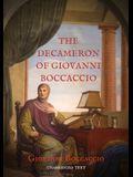 The Decameron of Giovanni Boccaccio: A collection of novellas by the 14th-century Italian author Giovanni Boccaccio (1313-1375) structured as a frame