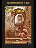 Wolf in Shadows: The Wolf Who Would be King Vol 1