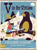 V Is for Vittles: A Wild West Alphabet: A Wild West Alphabet