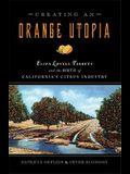 Creating an Orange Utopia: Eliza Lovell Tibbetts & the Birth of California's Citrus Industry