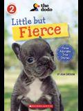 Little But Fierce (the Dodo: Scholastic Reader, Level 2), 1