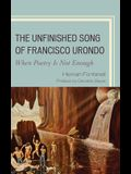 The Unfinished Song of Francisco Urondo: When Poetry Is Not Enough