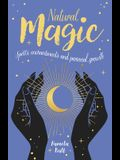 Natural Magic: Spells, Enchantments and Personal Growth
