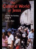 Cultural World of Jesus: Sunday by Sunday, Cycle B