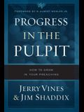 Progress in the Pulpit: How to Grow in Your Preaching
