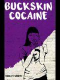 Buckskin Cocaine