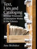 Text, Lies and Cataloging: Ethical Treatment of Deceptive Works in the Library