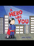 A Hero Like You