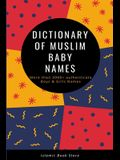 Dictionary of Muslim Baby Names