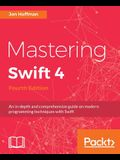 Mastering Swift 4- fourth edition: An in-depth and comprehensive guide to modern programming techniques with Swift