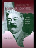 Feeding the Wolf: John B. Rayner and the Politics of Race, 1850 - 1918