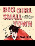 Big Girl, Small Town Lib/E