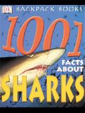 Backpack Books: 1001 Facts about Sharks