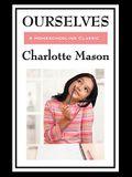 Ourselves: Volume IV of Charlotte Mason's Homeschooling Series