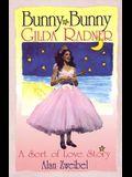 Bunny Bunny: Gilda Radner A Sort of Love Story