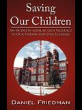 Saving Our Children: An In-Depth Look at Gun Violence in Our Nation and Our Schools
