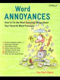 Word Annoyances: How to Fix the Most Annoying Things about Your Favorite Word Processor
