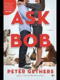 Ask Bob: A Novel