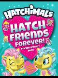 Hatch Friends Forever!: Sticker Activity Book