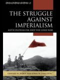 The Struggle Against Imperialism: Anticolonialism and the Cold War