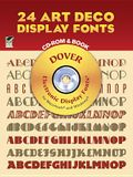 24 Art Deco Display Fonts CD-ROM and Book (Dover Electronic Clip Art)