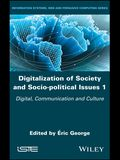 Digitalization of Society and Socio-Political Issues 1: Digital, Communication, and Culture