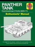 Panther Tank Enthusiasts' Manual: Panzerkampfwagen V Panther (Sdkfz 171) - An Insight Into the Design, Construction and Operation of the Finest Medium