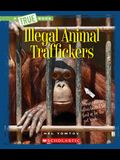 Illegal Animal Traffickers (a True Book: The New Criminals)