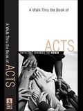 A Walk Thru the Book of Acts: Faith That Changes the World