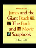 James and the Giant Peach: The Book and Movie Scrapbook