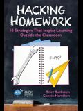 Hacking Homework: 10 Strategies That Inspire Learning Outside the Classroom