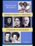 Married Saints and Blesseds Through the Centuries