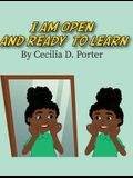 I Am Open and Ready to Learn!