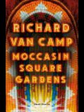 Moccasin Square Gardens: Short Stories