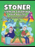 Stoner livre de coloriage pour adultes: Livre de coloriage psychédelique anti stress -Coloriages amusants, humoristiques et trippants pour un temps su