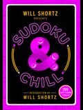 Will Shortz Presents Sudoku & Chill: 200 Easy to Hard Puzzles