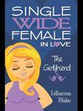 The Girlfriend (Single Wide Female in Love, Book 2)