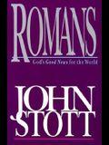 Romans: God's Good News for the World (Bible Speaks Today)