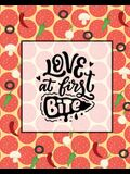 Love At First Bite, Pizza Review Journal: Record & Rank Restaurant Reviews, Expert Pizza Foodie, Prompted Pages, Remembering Your Favorite Slice, Gift