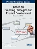 Cases on Branding Strategies and Product Development: Successes and Pitfalls