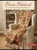Prairie Patchwork: Treasured Quilts and Tales of Time