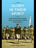 Glory in Their Spirit: How Four Black Women Took on the Army During World War II