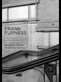 Frank Furness: Architecture in the Age of the Great Machines