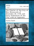 The Charter of the City of New Brunswick of December 30, 1730, and Early Ordinances of the City with an Appendix.