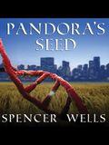 Pandora's Seed Lib/E: The Unforeseen Cost of Civilization