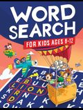 Word Search for Kids Ages 8-12: Awesome Fun Word Search Puzzles With Answers in the End - Sight Words Improve Spelling, Vocabulary, Reading Skills for