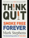 Think Quit: Smoke-Free Forever