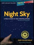 Night Sky: A Field Guide to the Constellations [With Card Flashlight]